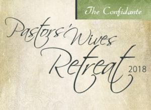 The Confidante for Pastors' Wives Retreat 2018